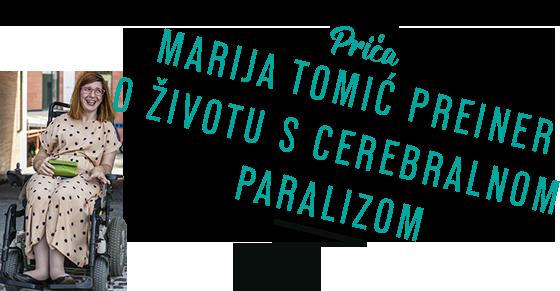 PRIČA Marija Tomić Preiner o životu s cerebralnom paralizom